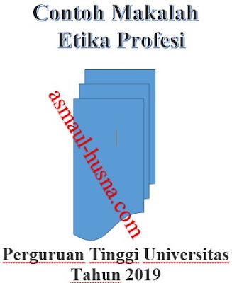 Contoh Makalah Etika Profesi Yang Baik dan Benar