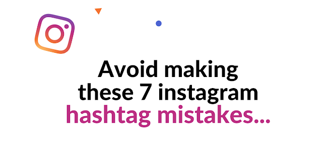 Instagram Hashtag Mistakes