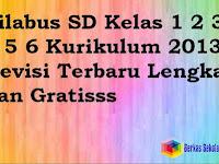 Silabus SD Kelas 1 2 3 4 5 6 Kurikulum 2013 Revisi Terbaru Lengkap dan Gratisss