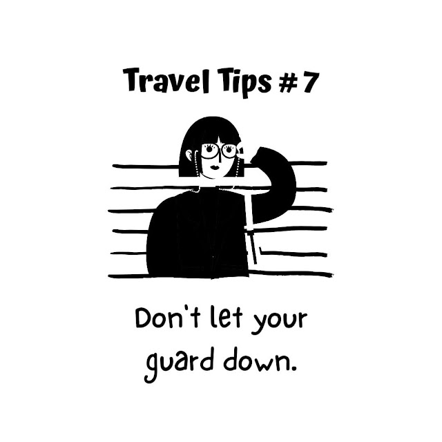 Travel Tip #7: Don't let your guard down