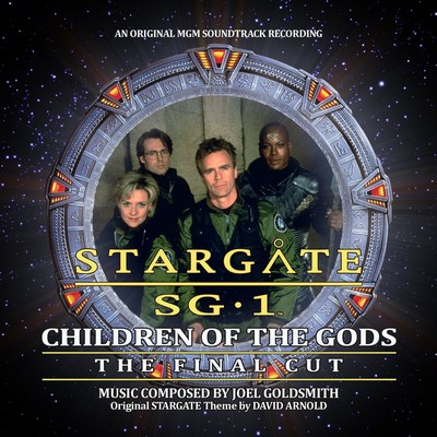Stargate SG-1: Children Of The Gods – The Final Cut Soundtrack (by Joel Goldsmith)