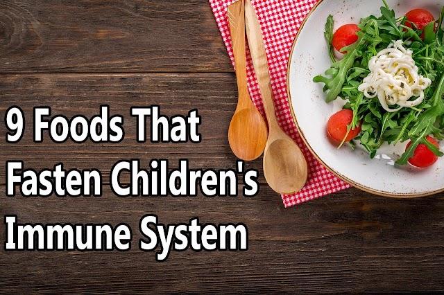 9 Foods That Fasten Children's Immune System | That Fasten Children's Immune