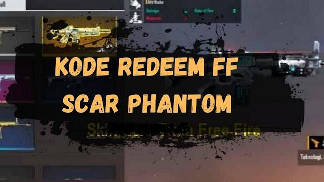 Kode Redeem FF Scar Phantom Assasin Dan Incubator Gratis