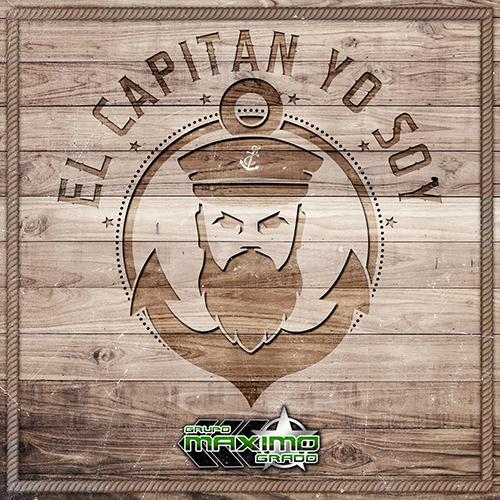 Maximo Grado - El Capitán Yo Soy (Corridos Nuevos 2017)