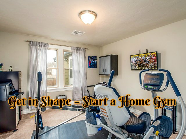 Get in Shape – Start a Home Gym