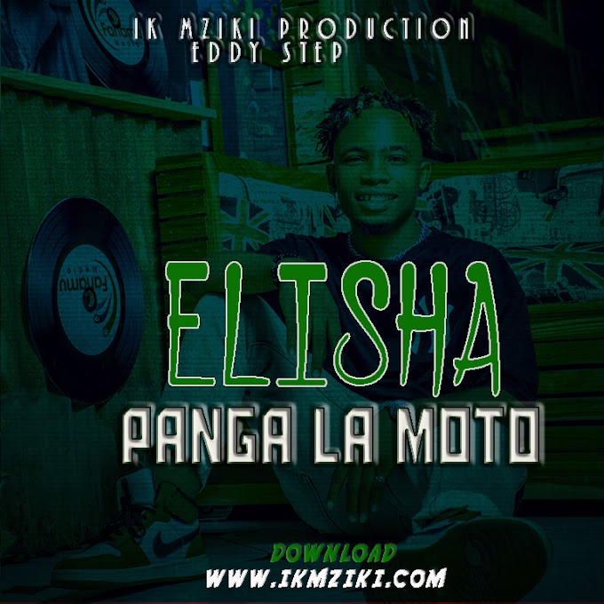AUDIO | ELISHA - PANGA LA MOTO | DOWNLOAD NOW