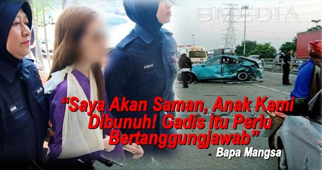 """""""Saya Akan Saman, Anak Kami Dibunuh! Gadis Itu Perlu Bertanggungjawab"""" - Bapa Mangsa"""