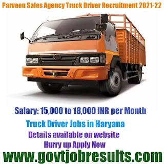 Parveen Sales Agency Truck Driver Recruitment 2021-22