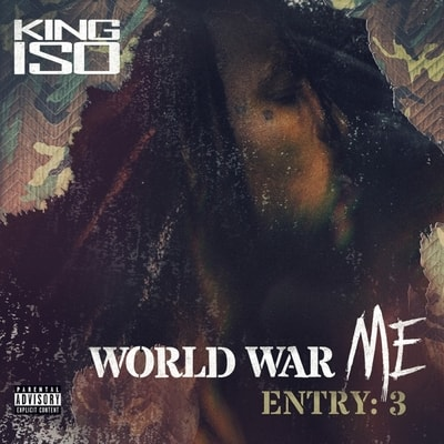 King Iso - World War Me Entry 3 (2019) - Album Download, Itunes Cover, Official Cover, Album CD Cover Art, Tracklist, 320KBPS, Zip album