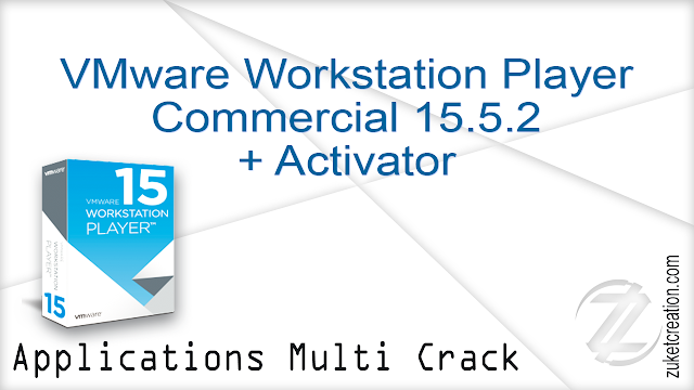 VMware Workstation Player Commercial 15.5.2 + Activator