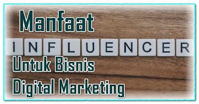 Manfaat Influencer Untuk Bisnis Digital Marketing