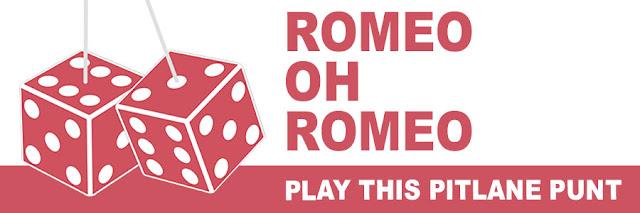 Romeo Oh Romeo: Play this Pitlane Punt