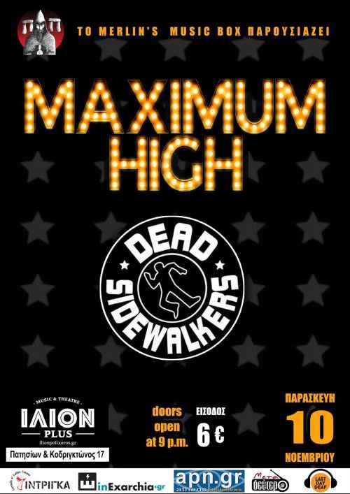 MAXIMUM HIGH, DEAD SIDEWALKERS: Παρασκευή 10 Νοεμβρίου @ ΙΛΙΟΝ plus