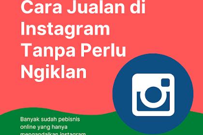 Cara Jualan di Instagram Tanpa Perlu Ngiklan