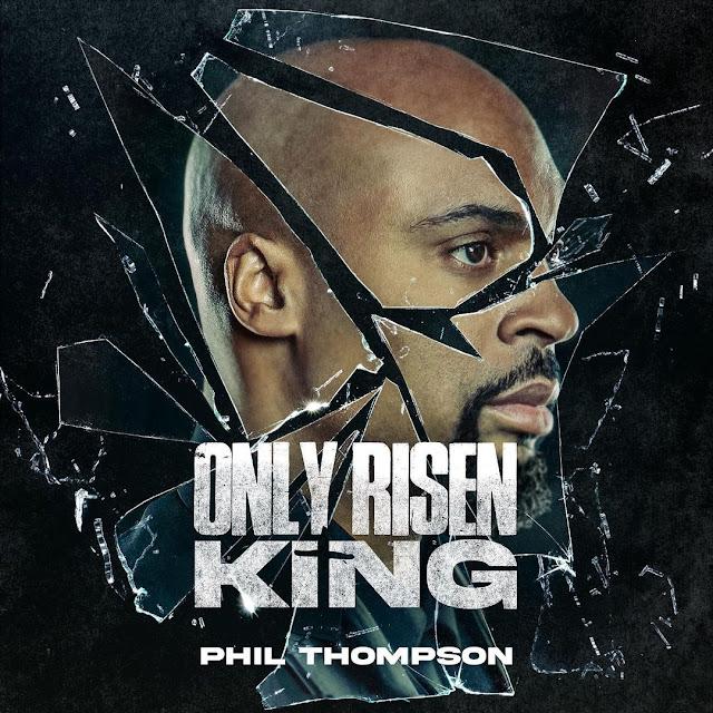 Audio: Phil Thompson – Only Risen King