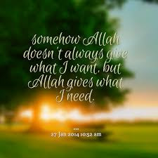 somehow Allah doesn't always give what i want - Religions Quotes