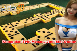 Kumpulan Trik Menang Judi Slot Online