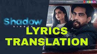 Shadow Lyrics in English | With Translation | – Singga