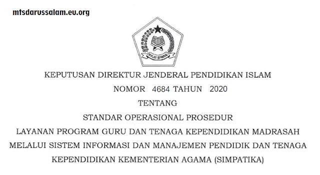 SK Dirjen Pendis No. 4684 Tahun 2020 Tentang SOP Layanan Program GTK Madrasah Melalui SIMPATIKA