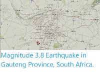 https://sciencythoughts.blogspot.com/2014/08/magnitude-38-earthquake-in-gauteng.html