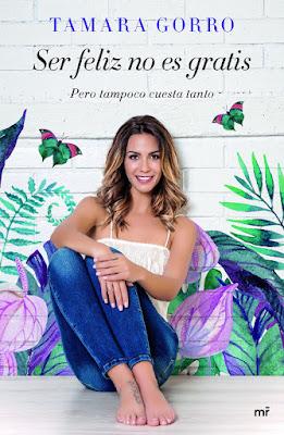 LIBRO - Ser feliz no es gratis, pero tampoco cuesta tanto Tamara Gorro  (19 Septiembre 2017)  Autoayuda - Felicidad  COMPRAR ESTE LIBRO EN AMAZON ESPAÑA