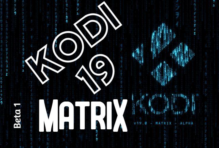 Descarga Beta 1 KODI MATRIX 19