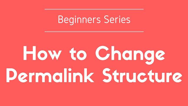 كيفية تغيير بنية الرابط الثابت permalink للووردبريس بشكل صحيح