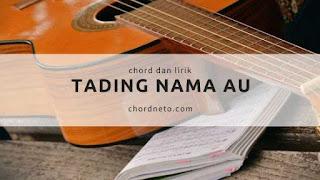 chord tading nama au