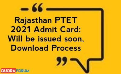 Rajasthan PTET 2021 Admit Card: Will be issued soon, Download process