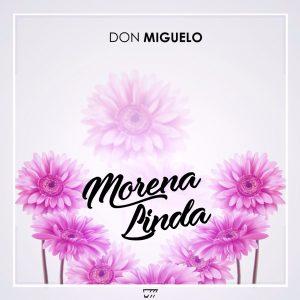 #Descarga Don Miguelo – Morena Linda