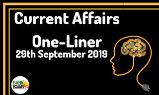 Current Affairs One-Liner: 29th September 2019