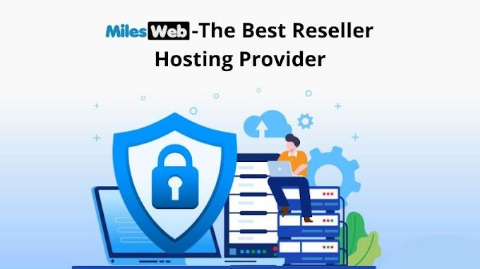MilesWeb: The Best Reseller Hosting Provider