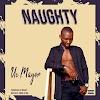 Uc Mayor - Naughty. || Aruwaab9ja