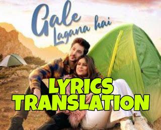 Gale Lagana Hai Lyrics in English | With Translation | – Neha Kakkar x Tony Kakkar