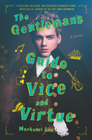 The Gentleman's Guide to Vice and Virtue by Makenzie Lee
