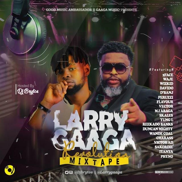 [BangHitz] (Mixtape) DJ Brytos – Larry Gaaga Revolution Mixtape