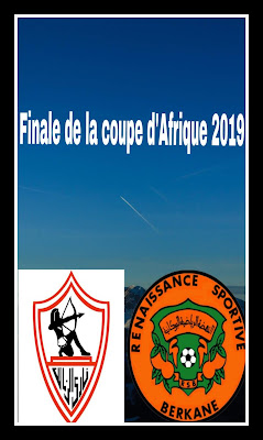 ZAMALEK contre BERKANE en direct : Finale de la coupe de la fédération CAF2019