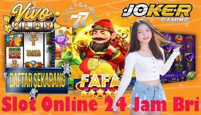 Slot Online 24 Jam Bri