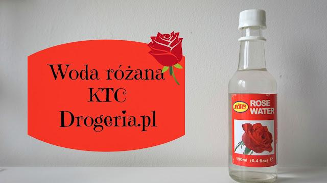 RECENZJA: Woda różana KTC | sposób na tłustą i suchą cerę | Drogeria.pl
