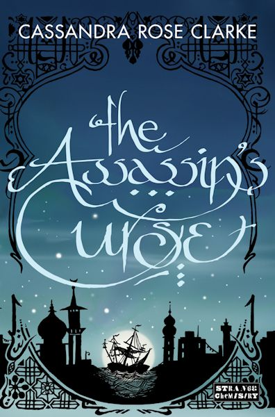 Guest Blog by Cassandra Rose Clarke. author of The Mad Scientist's Daughter and The Assassin's Curse - December 28, 2012