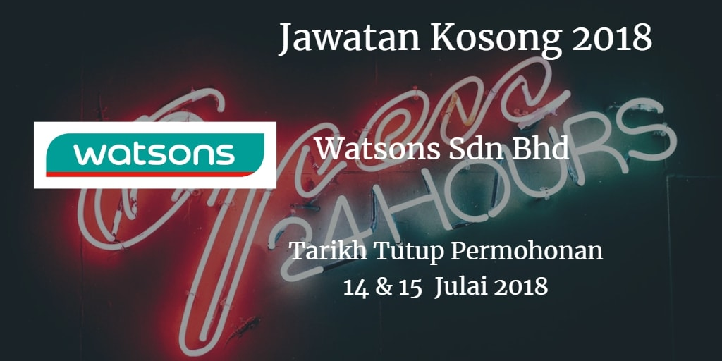 Jawatan Kosong Watsons Malaysia cawangan Johor Kaw-Kaw 14 & 15 Julai 2018