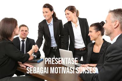 Presentase Sebagai Motivasi Sukses | Tips Bisnis