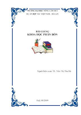 [EBOOK] GIÁO TRÌNH KHOA HỌC PHÂN BÓN, TS. TRẦN THỊ THU HÀ, TRƯỜNG ĐẠI HỌC NÔNG LÂM HUẾ