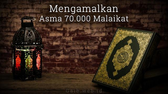 Mengamalkan Asma 70.000 Malaikat