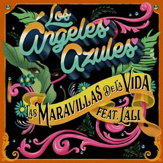 LOS ANGELES AZULES FT LALI - LAS MARAVILLAS DE LA VIDA