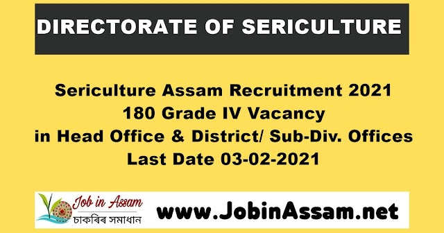 Directorate of Sericulture Assam Recruitment 2021 - 180 Grade IV Vacancy- Last Date 03-02-2021