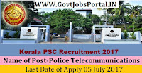 Kerala Public Service Commission Recruitment 2017– Police Telecommunications