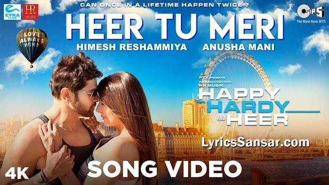 Heer Tu Meri Lyrics - Himesh Reshammiya, Anusha Mani | Happy Hardy & Heer