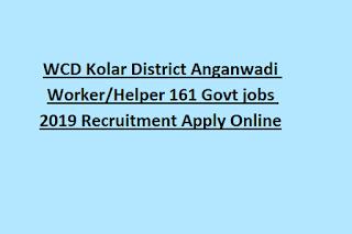 WCD Kolar District Anganwadi Worker/Helper 161 Govt jobs 2019 Recruitment Apply Online