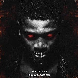 Jay Oliver - Tá Dar Medo (Rap)